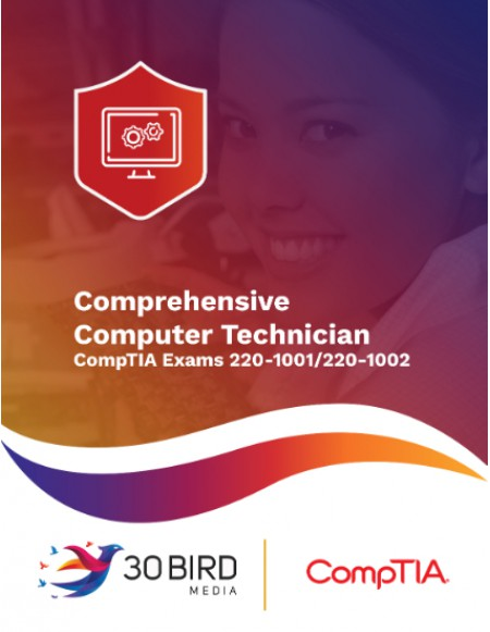 Comprehensive Computer Technician (maps to CompTIA exams 220-1001/1002)