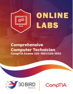 Comprehensive Computer Technician (maps to CompTIA exams 220-1001/1002) ONLINE LABS