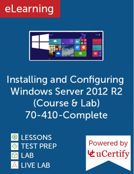 Installing and Configuring Windows Server 2012 R2 (Course & Lab) (Microsoft MCSA 70-410) eLearning
