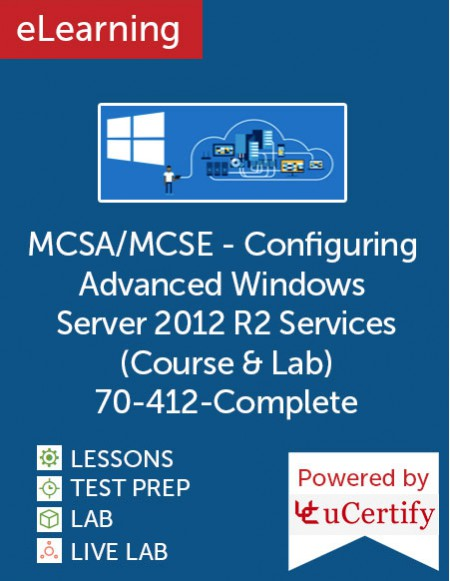 MCSA/MCSE - Configuring Advanced Windows Server 2012 R2 Services (70-412 complete) (Course & Lab) eLearning