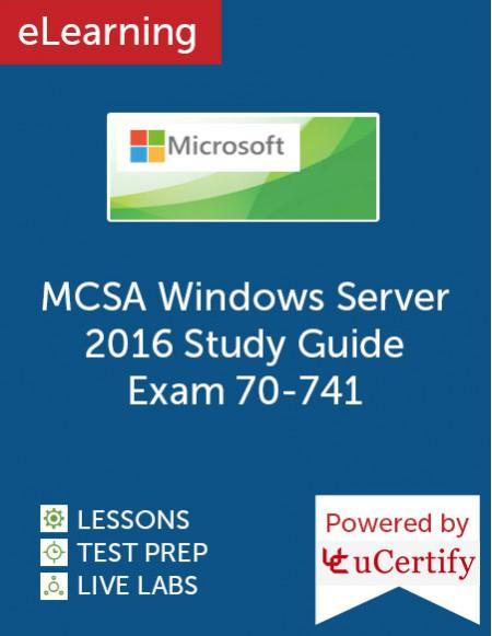 MCSA Windows Server 2016 Study Guide: Exam 70-741 eLearning